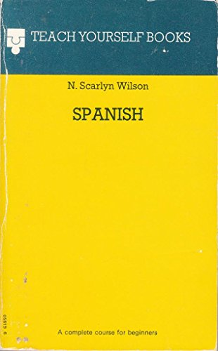 Teach Yourself Spanish (Teach Yourself Series) By N.Scarlyn Wilson