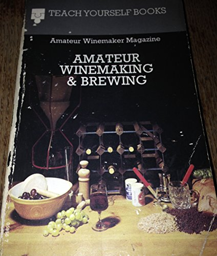 "Winemaking and Brewing By ""Amateur Winemaker"""