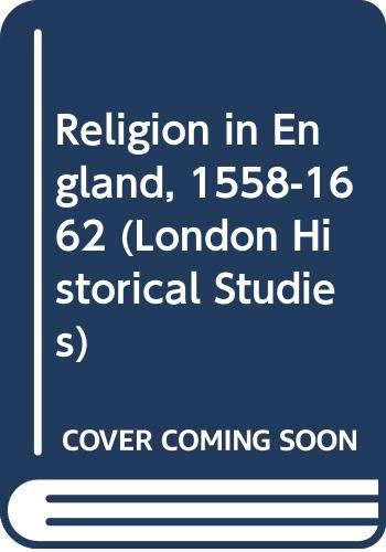 Religion in England, 1558-1662 By Henry Gavin Alexander