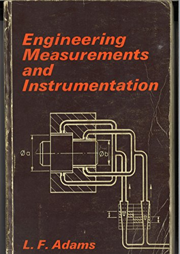 Engineering Measurements and Instrumentation By L.F. Adams