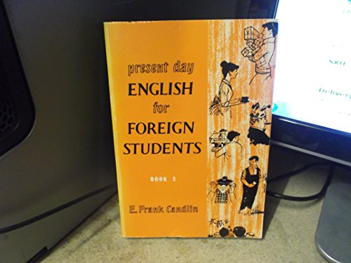 Present Day English for Foreign Students By E F Candlin