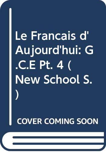 Le Francais d'Aujourd'hui By P.J. Downes