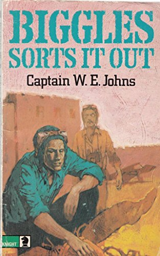 Biggles Sorts it Out By W. E. Johns