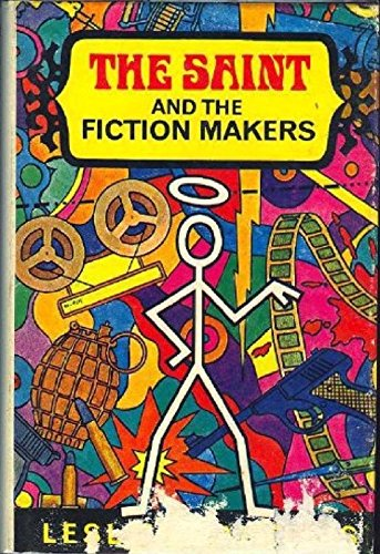 Saint and the Fiction Makers by Leslie Charteris
