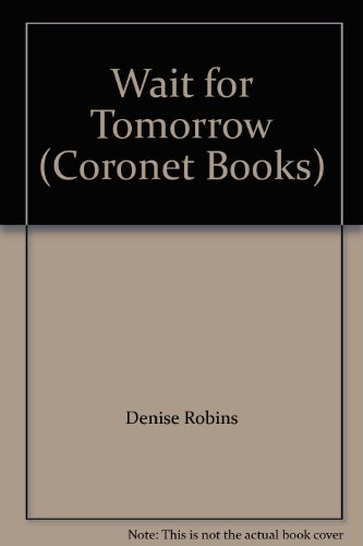 Wait for Tomorrow By Denise Robins