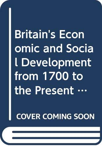 Britain's Economic and Social Development from 1700 to the Present Day By R.N. Rundle