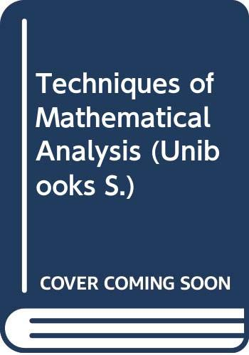 Techniques of Mathematical Analysis (Unibooks S ) By Clement John Tranter