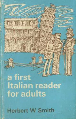 A First Italian Reader for Adults By Herbert William Smith