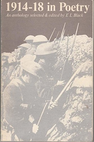 1914-18 in Poetry By Edited by E.L. Black