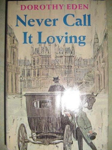 Never Call it Loving By Dorothy Eden