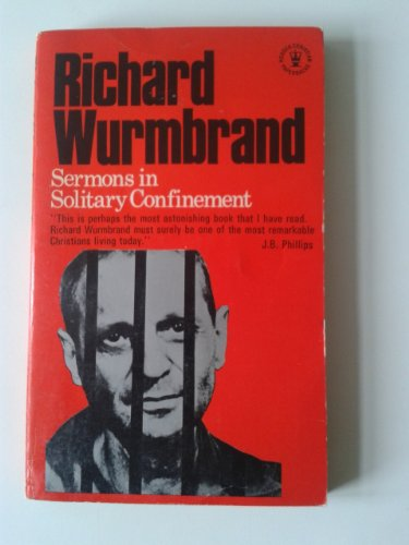 Sermons in Solitary Confinement By Richard Wurmbrand