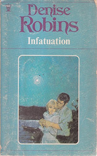 Infatuation By Denise Robins