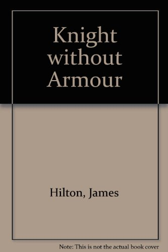 Knight without Armour By James Hilton