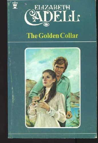 The Golden Collar (Coronet Books) By Elizabeth Cadell