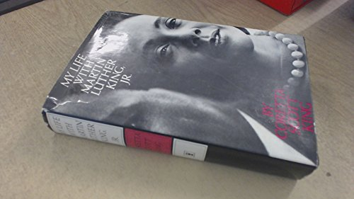 My Life with Martin Luther King, Jr. By Coretta Scott King