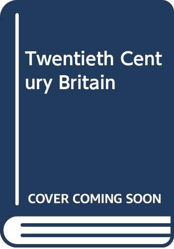Twentieth Century Britain By Boswell Taylor