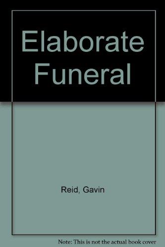 Elaborate Funeral By Gavin Reid
