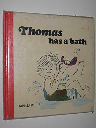 Thomas Has a Bath By Gunilla Wolde