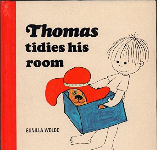 Thomas Tidies His Room By Gunilla Wolde