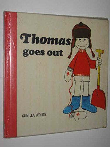 Thomas Goes Out By Gunilla Wolde
