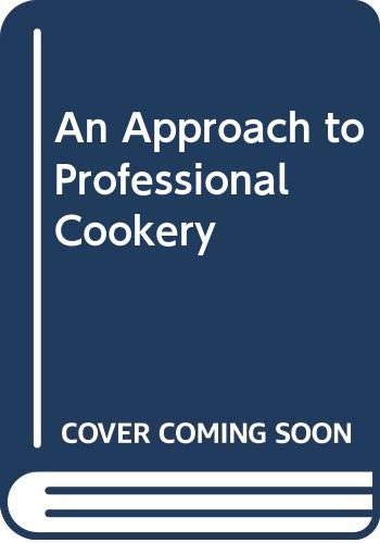 An Approach to Professional Cookery By Henry F. Wood