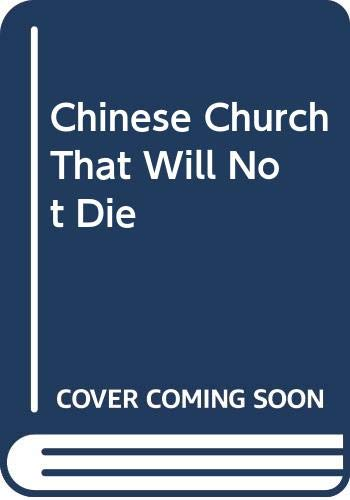 Chinese Church That Will Not Die By Mary Wang