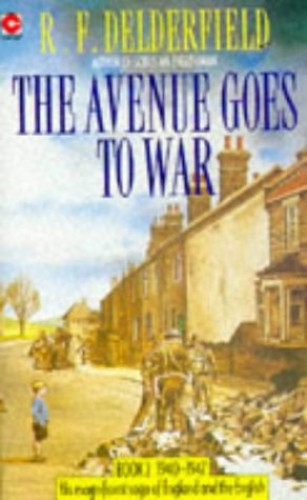 The Avenue Goes to War (The Avenue Story: Volume 2) By R. F. Delderfield