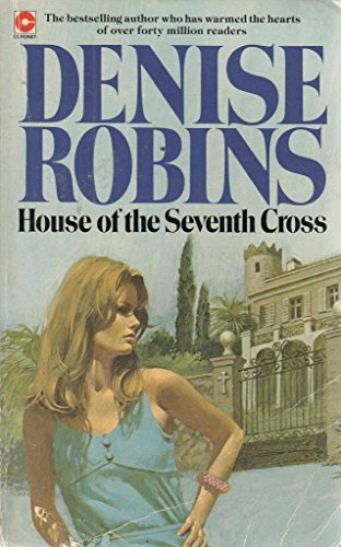 House of the Seventh Cross By Denise Robins