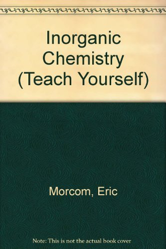 Inorganic Chemistry (Teach Yourself) By Eric Morcom