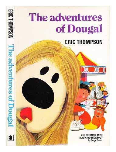 Adventures of Dougal By Eric Thompson