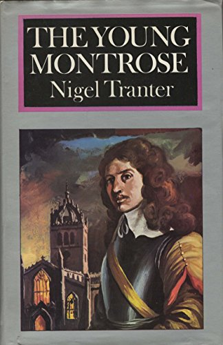 Young Montrose By Nigel Tranter