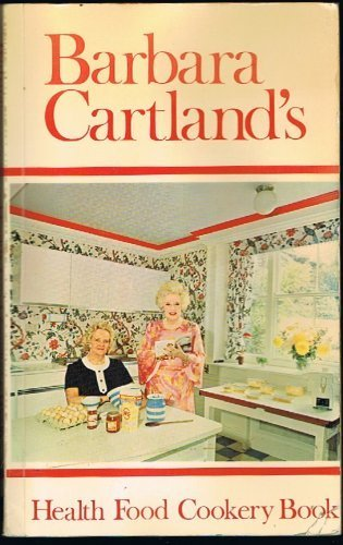 Health Food Cookery Book by Barbara Cartland