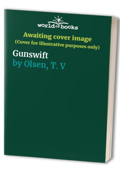Gunswift By T. V Olsen