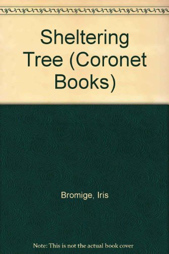 Sheltering Tree (Coronet Books) By Iris Bromige