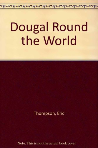 Dougal Round the World By Eric Thompson