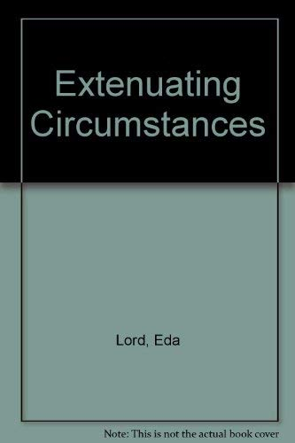 Extenuating Circumstances By Eda Lord