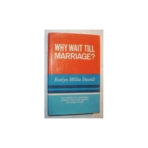 Why Wait Till Marriage By Evelyn Millis Duvall