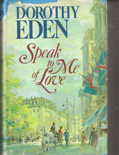 Speak to Me of Love By Dorothy Eden