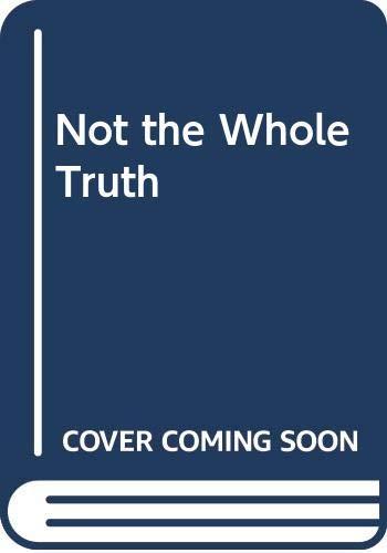 Not the Whole Truth By John Carmel Heenan