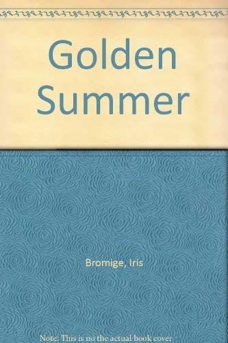 Golden Summer (Coronet Books) By Iris Bromige