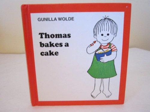 Thomas Bakes a Cake By Gunilla Wolde