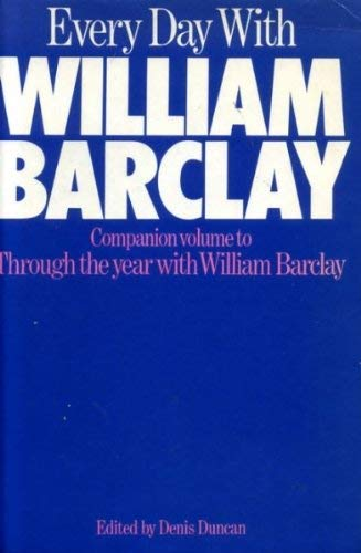 Every Day with William Barclay By William Barclay