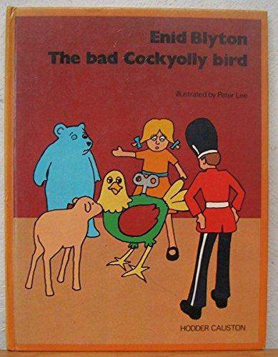 Bad Cockyolly Bird By Enid Blyton