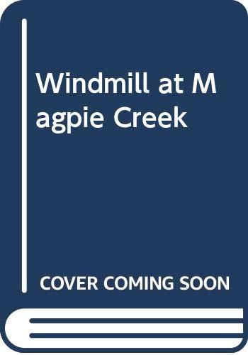 Windmill at Magpie Creek By Christobel Mattingley