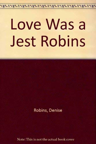 Love Was a Jest Robins By Denise Robins