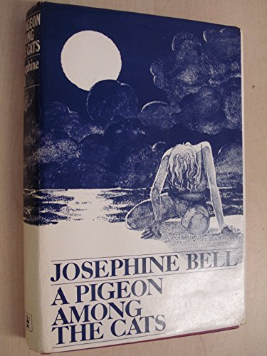 Pigeon Among the Cats By Josephine Bell
