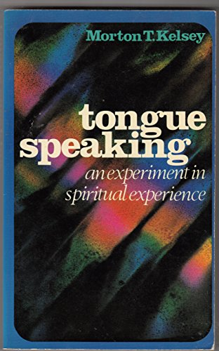 Tongue Speaking By Morton T. Kelsey