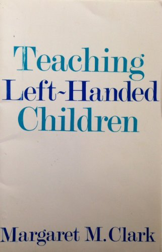 Teaching Left-handed Children By Margaret M. Clark