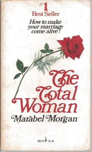 Total Woman By Marabel Morgan