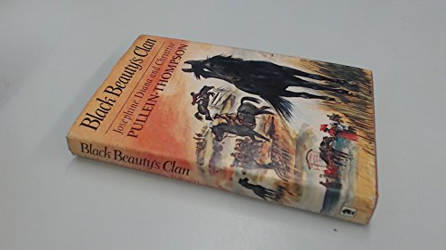 Black Beauty's Clan By Josephine Pullein-Thompson